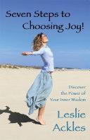 Seven Steps to Choosing Joy!