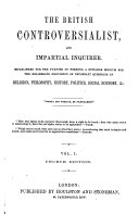 British controversialist and impartial inquirer  Vol  1  Fourth edition