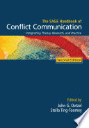 """""""The SAGE Handbook of Conflict Communication: Integrating Theory, Research, and Practice"""" by John G. Oetzel, Stella Ting-Toomey"""