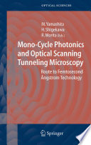Mono Cycle Photonics and Optical Scanning Tunneling Microscopy