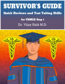 Survivors Guide Quick Reviews and Test Taking Skills for USMLE STEP 1