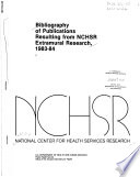 Bibliography Of Publications Resulting From Nchsr Extramural Research