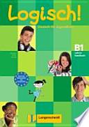 Logisch! B1 Lehrerhandbuch mit integriertem Kursbuch