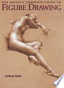 The Artist s Complete Guide to Figure Drawing Book