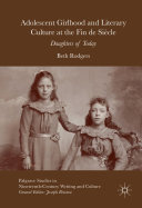 Adolescent Girlhood and Literary Culture at the Fin de Siècle [Pdf/ePub] eBook