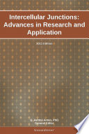 Intercellular Junctions  Advances in Research and Application  2011 Edition
