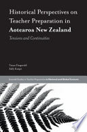 Historical Perspectives on Teacher Preparation in Aotearoa New Zealand Book