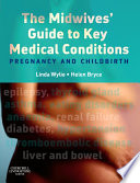 The Midwives Guide To Key Medical Conditions E Book Book PDF