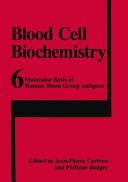 Molecular Basis of Human Blood Group Antigens