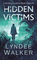 Hidden Victims  A Nichelle Clarke Crime Thriller