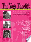 """""""The Yoga Facelift"""" by Marie-Veronique Nadeau"""