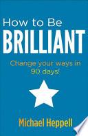 How To Be Brilliant Epub Ebook