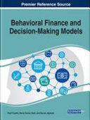 Behavioral Finance and Decision Making Models