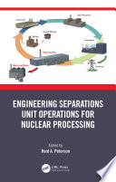 Engineering Separations Unit Operations for Nuclear Processing