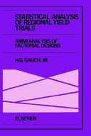 Statistical Analysis of Regional Yield Trials: AMMI Analysis of Factorial Designs