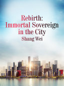 Rebirth: Immortal Sovereign in the City Pdf/ePub eBook