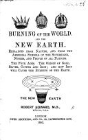 Burning of the World  and the New Earth  Explained from Nature  and from the Armorial Symbols of the Sovereigns  Nobles  and People of All Nations