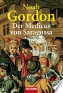 Der Medicus von Saragossa  : Roman