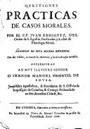 Questiones practicas de casos morales ... Añadidas en esta decima impresion, con dos tablas, etc