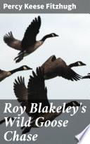 Roy Blakeley s Wild Goose Chase