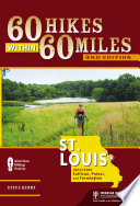 60 Hikes Within 60 Miles  St  Louis Book