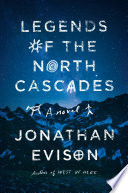 link to Legends of the North Cascades : a novel in the TCC library catalog