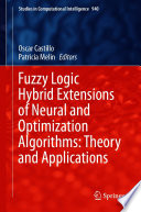 Fuzzy Logic Hybrid Extensions of Neural and Optimization Algorithms  Theory and Applications Book