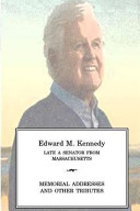 Edward M Kennedy Late a Senator from Massachusetts  Memorial Addresses and Other Tributes Book