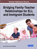 Handbook of Research on Bridging Family teacher Relationships for ELL and Immigrant Students