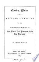 Evening Words Brief Meditations On The Introductory Portion Of Our Lord S Last Discourse With His Disciples By J W A T
