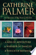 The Treasures of the Heart Collection  A Kiss of Adventure   A Whisper of Danger   A Touch of Betrayal Book PDF