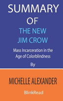Summary of The New Jim Crow by Michelle Alexander