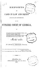 Reports of Cases in Law and Equity, Argued and Determined in the Supreme Court of the State of Georgia, in the Year ... ebook