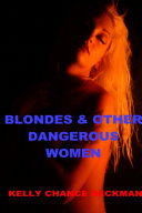 BLONDES and OTHER DANGEROUS WOMEN!