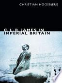 C  L  R  James in Imperial Britain Book