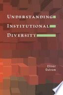 """""""Understanding Institutional Diversity"""" by Elinor Ostrom"""