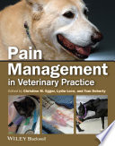 """Pain Management in Veterinary Practice"" by Christine M. Egger, Lydia Love, Tom Doherty"