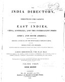 The India Directory, Or, Directions for Sailing to and from the East Indies, China, Australia, and the Interjacent Ports of Africa and South America