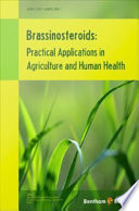 Brassinosteroids  Practical Applications in Agriculture and Human Health Book