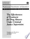 Effectiveness of Treatment for Drug Abusers Under Criminal Justice Supervision