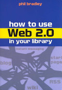 How To Use Web 2 0 In Your Library Book PDF