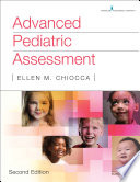 """Advanced Pediatric Assessment, Second Edition"" by Ellen Chiocca, RNC, MSN, CPNP, Ellen M. Chiocca, MSN, CPNP, APN, RNC-NIC"