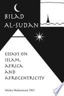 Bilad Al Sudan Islam Africa And Afrocentricity