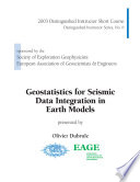 Geostatistics For Seismic Data Integration In Earth Models Book PDF