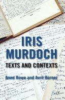 Iris Murdoch: Texts and Contexts [Pdf/ePub] eBook