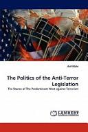 The Politics of the Anti Terror Legislation