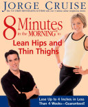 8 Minutes in the Morning to Lean Hips and Thin Thighs [Pdf/ePub] eBook