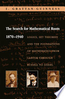The Search for Mathematical Roots  1870 1940