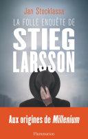 La folle enquête de Stieg Larsson ebook