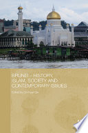 Brunei History Islam Society And Contemporary Issues